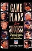 [(Game Plans for Success : Winning Strategies for Business and Life from Ten Top Nfl Head Coaches)] [By (author) Ray Didinger ] published on (September, 1995)