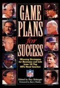 Livres Couvertures de [(Game Plans for Success : Winning Strategies for Business and Life from Ten Top Nfl Head Coaches)] [By (author) Ray Didinger ] published on (September, 1995)