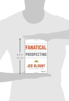 Livres Couvertures de Fanatical Prospecting: The Ultimate Guide to Opening Sales Conversations and Filling the Pipeline by Leveraging Social Selling, Telephone, Email, Text, & Cold Calling