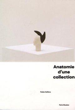 Livres Couvertures de Anatomie d'une collection : Palais Galliera