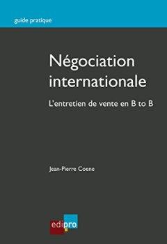 Livres Couvertures de Négociation internationale: L'entretien de vente en B to B (Guide pratique)