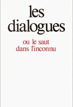 Les Dialogues ou le saut dans l'inconnu de Indie Author