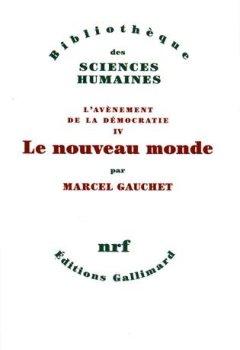 Livres Couvertures de L'avènement de la démocratie, IV:Le nouveau monde: L'Avènement de la démocratie IV