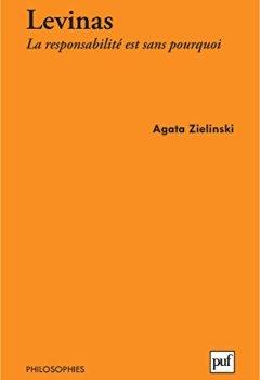 Emmanuel Levinas. La responsabilité est sans pourquoi de Indie Author