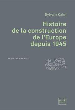 Histoire de la construction de l'Europe depuis 1945 de Indie Author