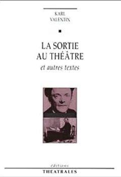 Livres Couvertures de La sortie au théâtre et autres textes