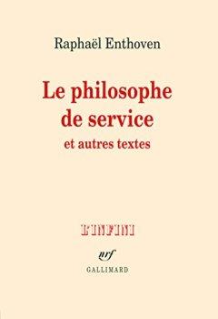 Livres Couvertures de Le philosophe de service et autres textes