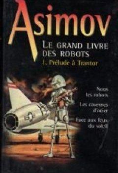 Livres Couvertures de Prélude à Trantor (Le grand livre des robots.)