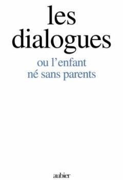 Livres Couvertures de Les dialogues ou l'enfant né sans parents