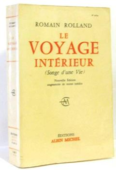Livres Couvertures de Romain Rolland. Le Voyage intérieur : Songe d'une vie. Nouvelle édition augmentée de textes inédits