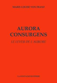 Livres Couvertures de Aurora consurgens - Le lever de l'aurore
