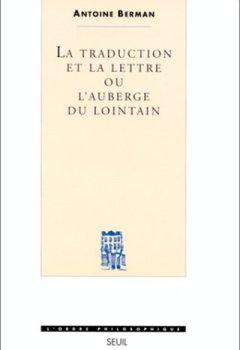 Livres Couvertures de La Traduction et la Lettre. Ou l'Auberge du lointain