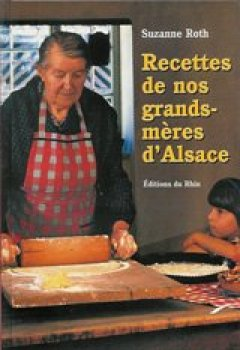 Livres Couvertures de Les recettes de nos grand-mères d'Alsace
