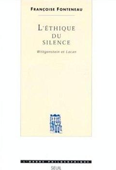 L'éthique du silence - Wittgenstein et Lacan de Indie Author