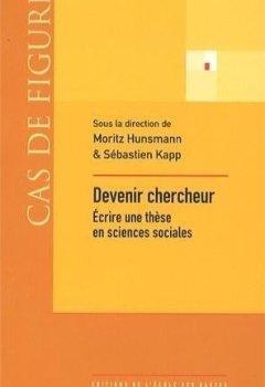 Livres Couvertures de Devenir chercheur : Ecrire une thèse en sciences sociales