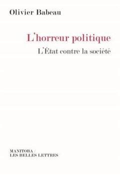 Livres Couvertures de L'horreur politique : L'Etat contre la société