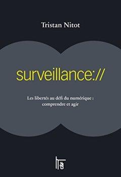 Livres Couvertures de surveillance://: Les libertés au défi du numérique : comprendre et agir