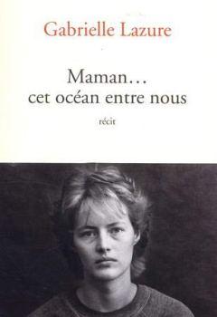 Livres Couvertures de Maman... cet océan entre nous