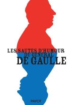 Livres Couvertures de Les sautes d'humour du général de Gaulle