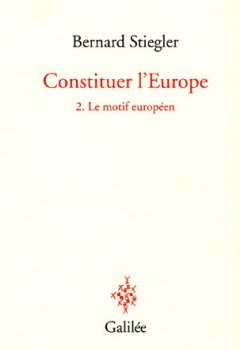 Constituer l'Europe : Tome 2, Le motif européen de Indie Author