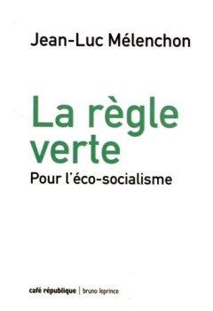Livres Couvertures de La règle verte : Pour l'éco-socialisme