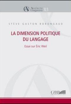 Dimension Politique Du Language: Essai Sur Eric Weil de Indie Author