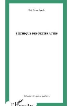 Livres Couvertures de L'éthique des petits actes