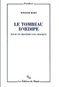 Livres Couvertures de Le tombeau d'Oedipe : Pour une tragédie sans tragique