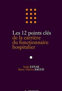 Livres Couvertures de Les 12 points clés de la carrière du fonctionnaire hospitalier