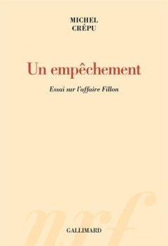 Livres Couvertures de Un empêchement: Essai sur l'affaire Fillon