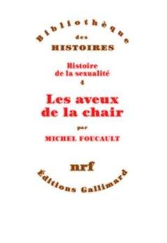 Livres Couvertures de Histoire de la sexualité, IV:Les aveux de la chair