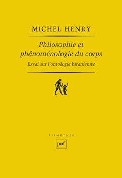 Philosophie et phénoménologie du corps: Essai sur l'ontologie biranienne de Indie Author