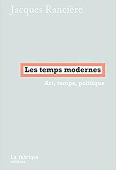 Telecharger Les temps modernes : Art, temps, politique de La Fabrique Editions