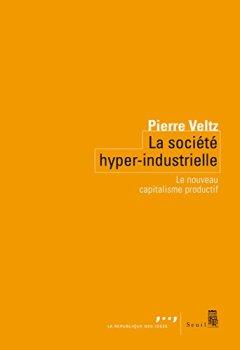 Livres Couvertures de La Société hyper-industrielle - Le nouveau capitalisme productif