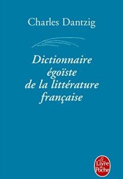 Livres Couvertures de Dictionnaire égoïste de la littérature française