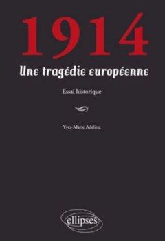 Livres Couvertures de 1914 : une tragédie européenne