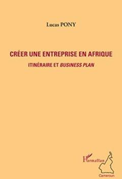 Livres Couvertures de Créer une entreprise en Afrique: Itinéraire et Business Plan