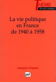 Livres Couvertures de La Vie politique en France de 1940 à 1958