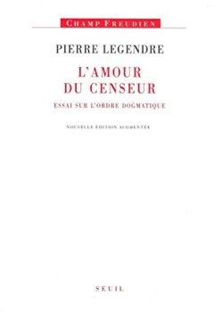 Livres Couvertures de L'Amour du censeur. Essai sur l'ordre dogmatique
