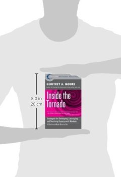 Livres Couvertures de Inside the Tornado: Strategies for Developing, Leveraging, and Surviving Hypergrowth Markets