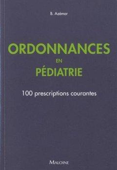 Livres Couvertures de Ordonnances en pédiatrie : 100 prescriptions courantes