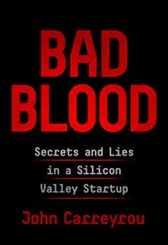 Livres Couvertures de Bad Blood: Secrets and Lies in a Silicon Valley Startup (English Edition)
