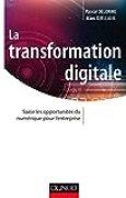 La transformation digitale: Saisir les opportunités du numérique pour l'entreprise