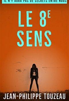 Livres Couvertures de Le 8e sens: Il n'y aura pas de secrets entre nous