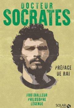 Livres Couvertures de Docteur Socrates : Footballeur, philosophe, légende
