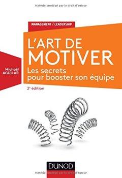 Livres Couvertures de L'Art de motiver - 2e éd. - Les secrets pour booster son équipe