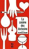La cuisine des écrivains : Ou De la littérature à l'estomac