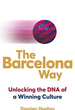 Livres Couvertures de The Barcelona Way: Unlocking the DNA of a Winning Culture