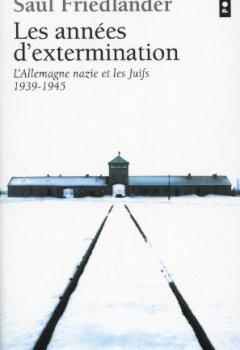 Livres Couvertures de Les années d'extermination : L'Allemagne nazie et les Juifs (1939-1945)