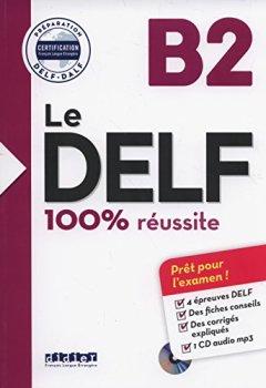 Livres Couvertures de Le DELF - 100% réusSite - B2 - Livre + CD